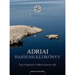 Mladen Sutej (szerk.) - Adriai hajózási kézikönyv