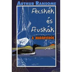Arthur Ransome - Fecskék és Fruskák - A madárvédők
