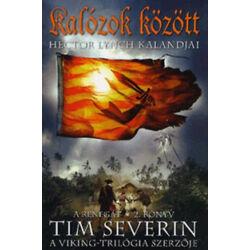 Tim Severin - Kalózok között - Hector Lynch kalandjai (A renegát 2.)