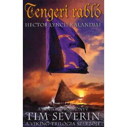 Tim Severin - Tengeri Rabló - Hector Lynch kalandjai (A renegát 3.)