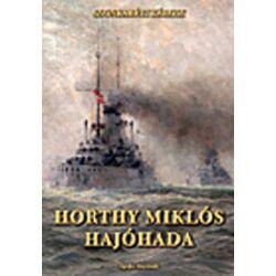 Dr. Csonkaréti Károly - Horthy Miklós hajóhada