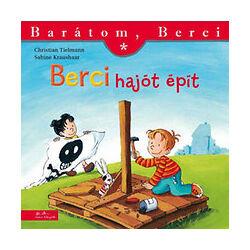 Christian Tielmann - Sabine Kraushaar - Berci hajót épít - Barátom, Berci sorozat