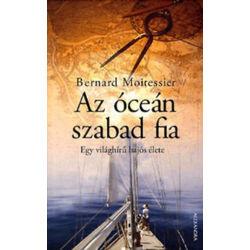 Bernard Moitessier - Az óceán szabad fia