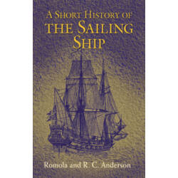 Romola and R.C. Anderson - A Short History of the Sailing Ship