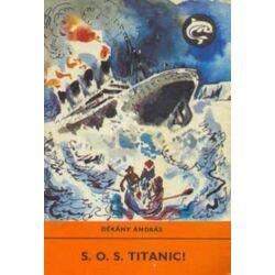 Dékány András - S.O.S. Titanic - ANTIKVÁR