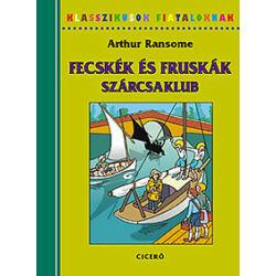 Arthur Ransome - Fecskék és Fruskák - Szárcsaklub