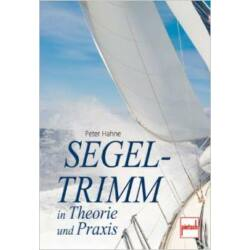Peter Hahne - Segeltrimm in Theorie und Praxis