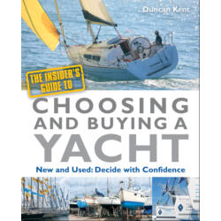 Duncan Kent - The Insider's Guide To Choosing and Buying A Yacht