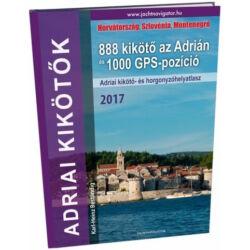 Karl-Heinz Beständig - Adriai kikötők 2017 – 888 kikötő az Adrián és 1000 GPS-pozíció
