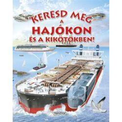Eduardo Trujillo - Francisca Valiente - Keresd meg a hajókon és a kikötőkben
