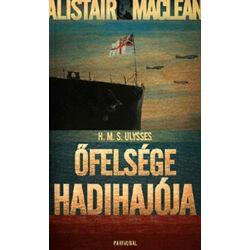 Alistair MacLean - HMS Ulysses - Őfelsége hadihajója