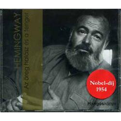Ernest Hemingway - Az öreg halász és a tenger - hangoskönyv CD-n