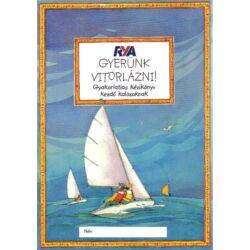 Claudia Myatt - Gyerünk vitorlázni - gyakorlatias kézikönyv kezdő kalózoknak