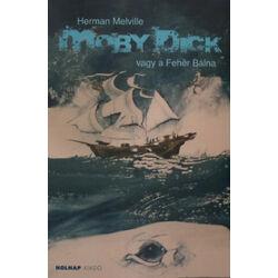 Hermann Melville - Moby Dick vagy a Fehér Bálna