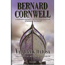 Bernard Cornwell - Vad vizek hajósa