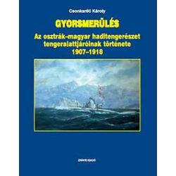Dr. Csonkaréti Károly - Gyorsmerülés - az osztrák-magyar haditengerészet tengeralattjáróinak története