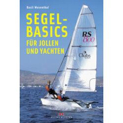 Basil Mosenthal - Segelbasics für Jollen und Yachten