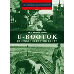 Jak P. Mallmann Showell - U-Bootok ellenséges partok előt
