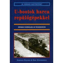 Norman Franks - Eric Zimmermann - U-Bootok harca repülőgépekkel