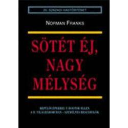 Norman Franks  - Sötét éj, nagy mélység