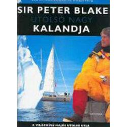 Alan Sefton (szerk.) - Sir Peter Blake utolsó kalandja
