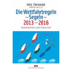 Eric Twiname - Bryan Willis - Die Wettfahrtregeln Segeln 2013-2016