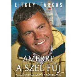 Litkey Farkas - Amerre a szél fúj