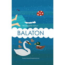 Megyery-Pálfay Adrienn (szerk.) és Radnóti Blanka (illusztrációk) - Balaton - beszélgetős könyv