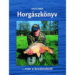 Hans Eiber - Horgászkönyv kezdőknek, haladóknak