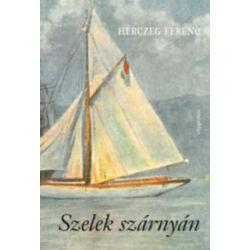 Herczeg Ferenc - Szelek szárnyán