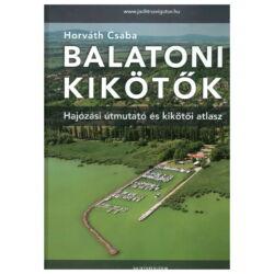 Horváth Csaba - Balatoni kikötők - hajózási útmutató és kikötői atlasz