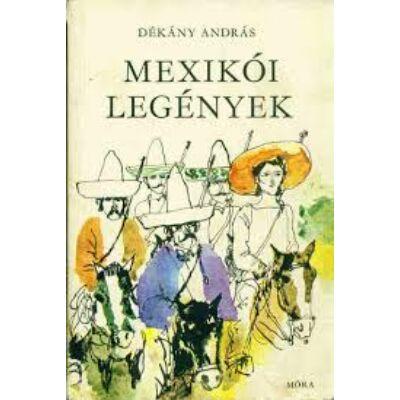 Dékány András - Mexikói legények ANTIKVÁR