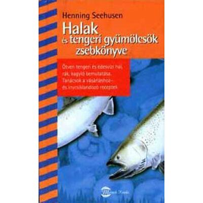 Henning Seehusen - Halak és tengeri gyümölcsök zsebkönyve