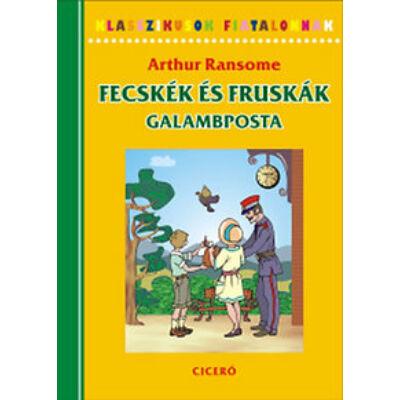 Arthur Ransome - Fecskék és fruskák - Galambposta
