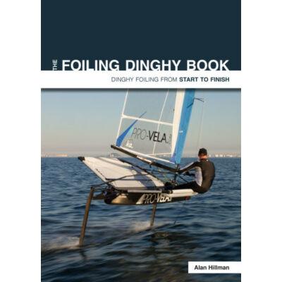 Alan Hillman - The Foiling Dinghy Book