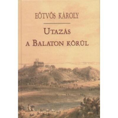 Eötvös Károly - Utazás a Balaton körül