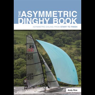 Andy Rice - The Asymmetric Dinghy Book