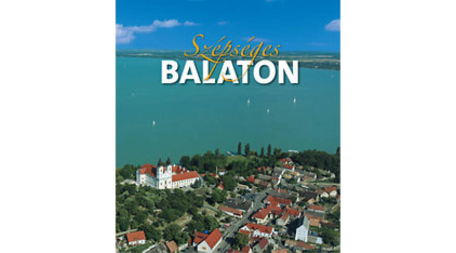 b3270e956e Szépséges Balaton - Útikönyv - SailingBooks.hu Könyváruház és vitorlás  áruház